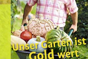 Unser Garten ist Gold wert 1