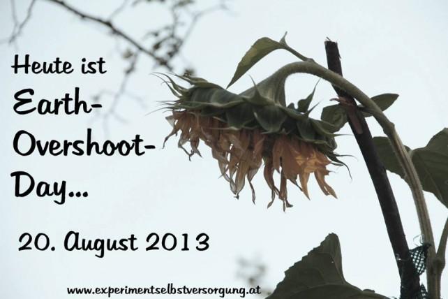 Foto einer verwelkenden Sonnenblume und dem Schriftzug: Heute ist Earth-Overshoot-Day, 20. August 2013, nanu-magazin.org