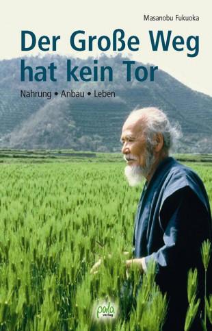Cover vom Buch Der Große Weg hat kein Tor von Masanobu Fukuoka