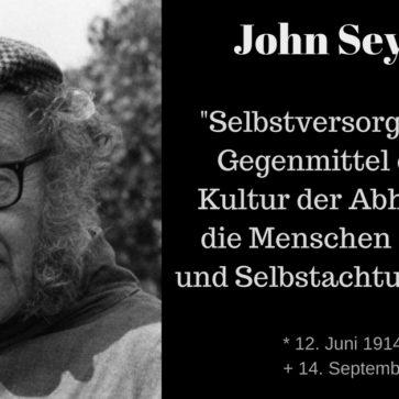 John Seymour – Pionier eines genügsamen Lebens