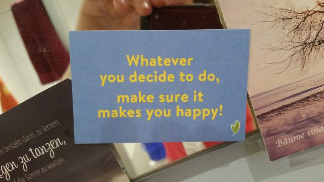 Karte mit Text: Whatever you decide to do, make sure it makes you happy!